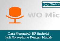 Cara Mengubah HP Android Jadi Microphone Dengan Mudah