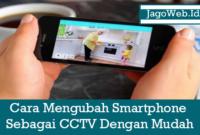 Cara Mengubah Smartphone Android Sebagai CCTV Dengan Mudah