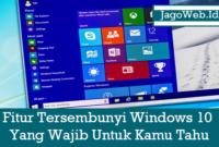 Fitur Tersembunyi Windows 10 Yang Wajib Untuk Kamu Tahu